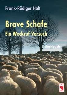 Frank-Rüdiger Halt: Brave Schafe - Ein Weckruf-Versuch, Buch