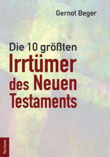 Gernot Beger: Die zehn größten Irrtümer des Neuen Testaments, Buch