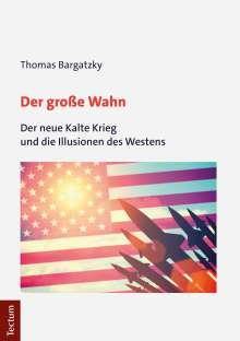 Thomas Bargatzky: Der große Wahn, Buch