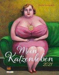 Dorthe Landschulz: Mein Katzenleben 2021: Wandkalender mit humorvollen Katzenbildern, Diverse