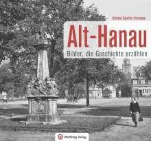 Richard Schaffer-Hartmann: Alt-Hanau - Bilder die Geschichte erzählen, Buch