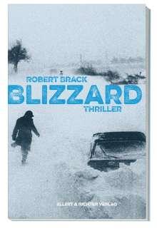 Robert Brack: Blizzard, Buch