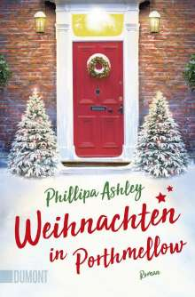 Phillipa Ashley: Weihnachten in Porthmellow, Buch
