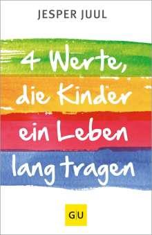 Jesper Juul: Vier Werte, die Kinder ein Leben lang tragen, Buch