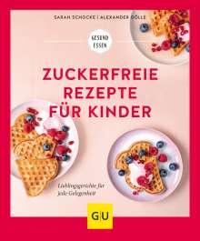 Alexander Dölle: Zuckerfreie Rezepte für Kinder, Buch