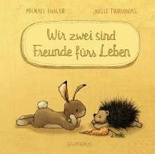 Michael Engler: Wir zwei sind Freunde fürs Leben (Mini-Ausgabe), Buch