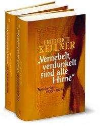 Friedrich Kellner: »Vernebelt, verdunkelt sind alle Hirne«, Buch
