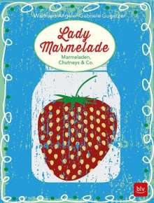 Waltraud Angele: Lady Marmelade, Buch