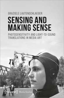 Graziele Lautenschlaeger: Sensing and Making Sense, Buch