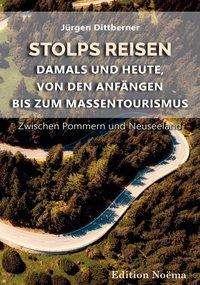 Jürgen Dittberner: Stolps Reisen: Damals und heute, von den Anfängen bis zum Massentourismus, Buch