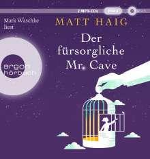 Matt Haig: Der fürsorgliche Mr Cave, 2 Diverse