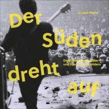 Christoph Wagner: Der Süden dreht auf, Buch