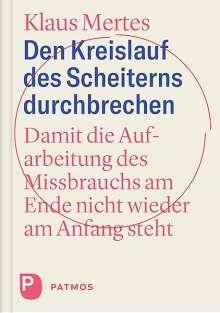 Klaus Mertes: Den Kreislauf des Scheiterns durchbrechen, Buch