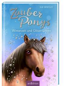 Sue Bentley: Zauberponys - Winterzeit und Glitzerschnee, Buch
