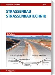 Horst Mentlein: Straßenbau - Straßenbautechnik, Buch