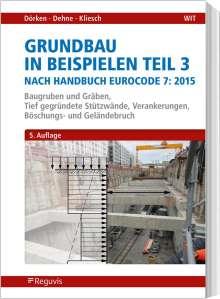 Wolfram Dörken: Grundbau in Beispielen Teil 3 nach Eurocode 7, Buch