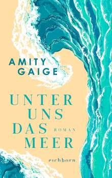Amity Gaige: Unter uns das Meer, Buch