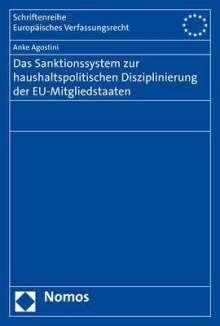Anke Agostini: Das Sanktionssystem zur haushaltspolitischen Disziplinierung der EU-Mitgliedstaaten, Buch