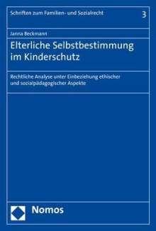 Janna Beckmann: Elterliche Selbstbestimmung im Kinderschutz, Buch