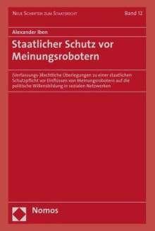 Alexander Iben: Staatlicher Schutz vor Meinungsrobotern, Buch