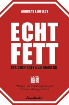 Andreas Eenfeldt: Echt fett - Iss dich satt und nimm ab, Buch