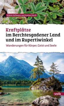 Nikola Hollmann: Kraftplätze im Berchtesgadener Land und Rupertiwinkel, Buch