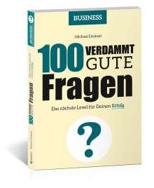 Michael Draksal: 100 Verdammt gute Fragen - BUSINESS, Buch