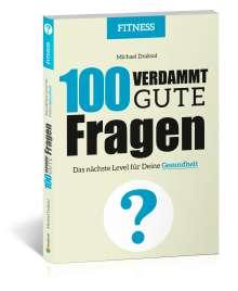 Michael Draksal: 100 Verdammt gute Fragen - FITNESS, Buch
