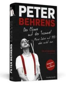 Peter Behrens (1947-2016): Peter Behrens: Der Clown mit der Trommel, Buch