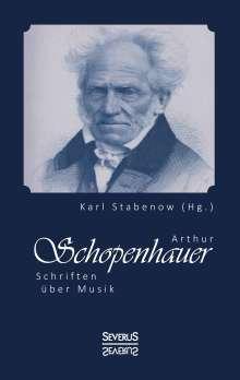 Stabenow (Hg. ), Karl: Arthur Schopenhauer: Schriften über Musik, Buch
