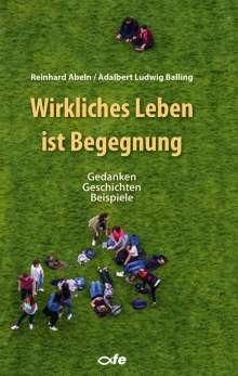Adalbert Ludwig Balling: Wirkliches Leben ist Begegnung, Buch