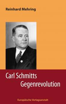 Reinhard Mehring: Carl Schmitts Gegenrevolution, Buch