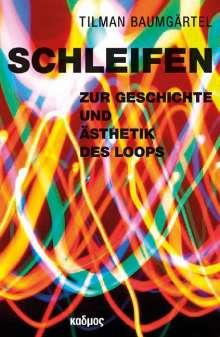 Tilman Baumgärtel: Schleifen, Buch