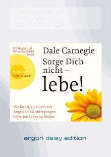 Dale Carnegie: Sorge dich nicht - lebe! (DAISY Edition), CD
