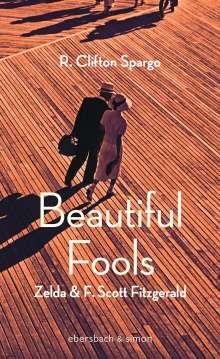 R. Clifton Spargo: Beautiful Fools, Buch