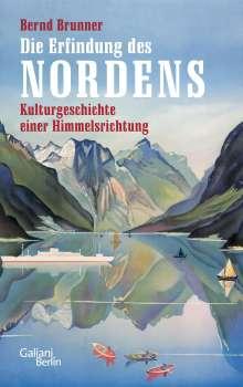 Bernd Brunner: Die Erfindung des Nordens, Buch