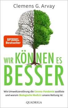 Clemens G. Arvay: Wir können es besser, Buch