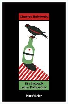 Charles Bukowski: Ein Sixpack zum Frühstück, Buch