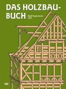 Adolf Opderbecke: Das Holzbau-Buch, Buch