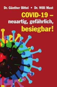 Günther Bittel: Covid-19 - neuartig, gefährlich, besiegbar!, Buch