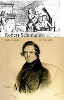 Arnfried Edler: Robert Schumann und seine Zeit, Buch