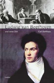 Carl Dahlhaus: Große Komponisten und ihre Zeit. Ludwig van Beethoven und seine Zeit, Buch