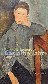 Reinhold Batberger: Das elfte Jahr, Buch