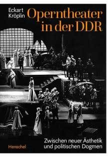 Eckart Kröplin: Operntheater in der DDR, Buch