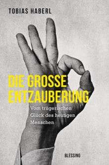 Tobias Haberl: Die große Entzauberung, Buch