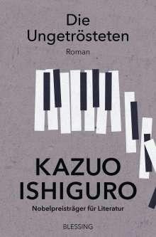 Kazuo Ishiguro: Die Ungetrösteten, Buch