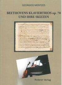 Georgios Mentzos: Beethovens Klaviertrios op. 70 und ihre Skizzen, 4 Bücher