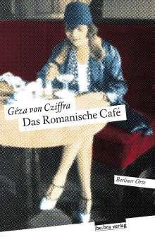 Géza von Cziffra: Das Romanische Café, Buch