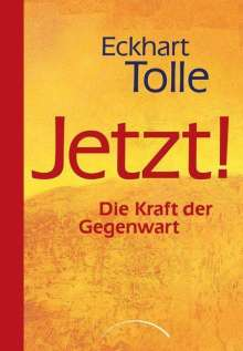 Eckhart Tolle: Jetzt! Limitierte Jubiläumsausgabe, Buch