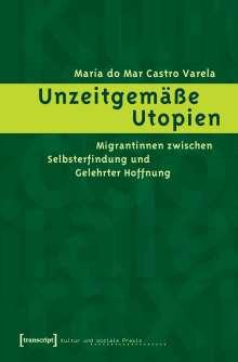 María do Mar Castro Varela: Unzeitgemäße Utopien, Buch